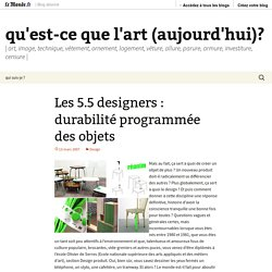 Les 5.5 designers : durabilité programmée des objets