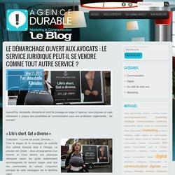Blog de l'Agence Durable Le démarchage ouvert aux avocats : le service juridique peut-il se vendre comme tout autre service ?