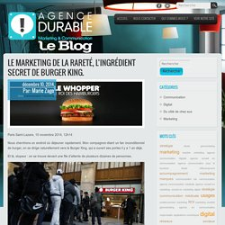 CHOISI - Blog de l'Agence Durable Le marketing de la rareté, l'ingrédient secret de Burger King.