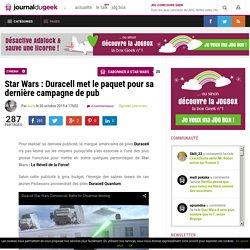 Star Wars : Duracell met le paquet pour sa dernière campagne de pub