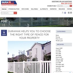 Duramax Helps You to Choose the Right Type of Fence for Your Property