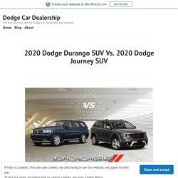 2020 Dodge Durango Vs. 2020 Dodge Journey