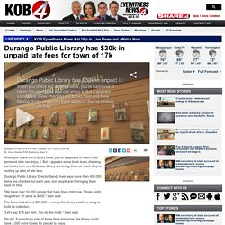 Durango Public Library has $30k in unpaid late fees for town of 17k