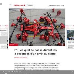 F1: ce qu'il se passe durant les 3secondes d'un arrêt au stand - Edition du soir Ouest France - 30/08/2019