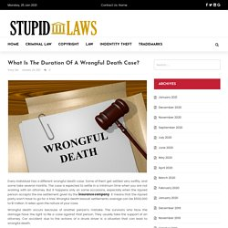What is the duration of a wrongful death case? - stupid-laws.net