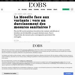 12 fév. 2021 La Moselle face aux variants: vers un durcissement des mesures sanitaires?