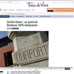 Durfort-Vivens : un grand de Bordeaux 100% biodynamie - Durfort-Vivens : un grand de Bordeaux 100% biodynamie