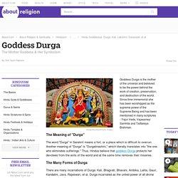 Durga: The Mother Goddess & Her Symbolism