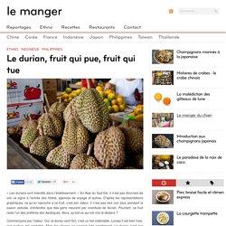 Le durian, fruit qui pue, fruit qui tue - Le Manger