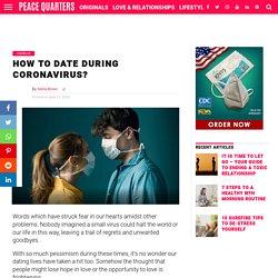 How to Date During Coronavirus? – Peace Quarters