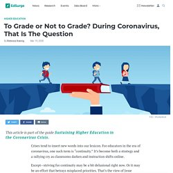 To Grade or Not to Grade? During Coronavirus, That Is The Question