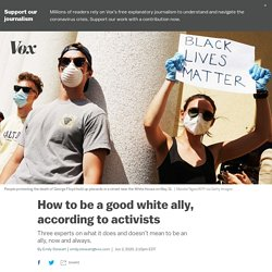 How to be a good white ally during the George Floyd protests and always