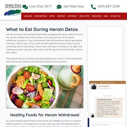 What to Eat During Heroin Detox: A Guide to Recovery