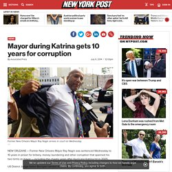 Mayor during Katrina gets 10 years for corruption