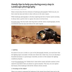 Handy Tips to Help You During Every Step in Landscape Photography