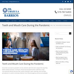 Teeth and Mouth Care During the Pandemic