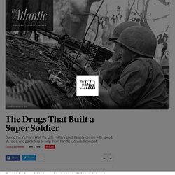 During the Vietnam War, the U.S. Army Used Drugs to Build Super Soldiers