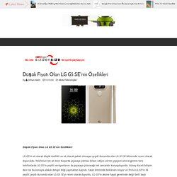 Düşük Fiyatı Olan LG G5 SE'nin Özellikleri
