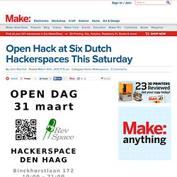 Open Hack at Six Dutch Hackerspaces This Saturday