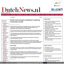 DUTCH NEWS 13/02/13 Breda meat company implicated in widening horsemeat scandal