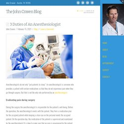 3 Duties of An Anesthesiologist