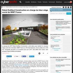 Rabot Dutilleul Construction en charge du futur siège social de WWF France - 22/03/17