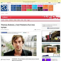 Thomas Dutronc, c'est l'histoire d'un mec sympa