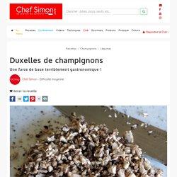 Duxelles ou Brunoise de champignons - Recette par Chef Simon