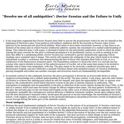 """Andrew Duxfield. """" 'Resolve me of all ambiguities': Doctor Faustus and the Failure to Unify"""". Early Modern Literary Studies Special Issue 16 (October, 2007) 7.1-21<URL:"""