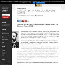 Dvořák - Symphonie n°9, du Nouveau Monde