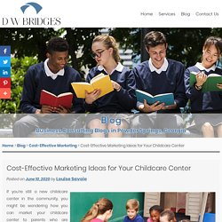 Cost-Effective Marketing Ideas for Your Childcare Center