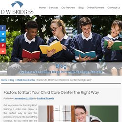 Factors to Start Your Child Care Center the Right Way