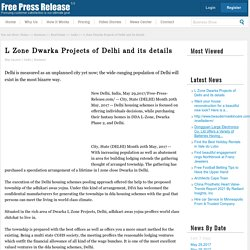 L Zone Dwarka Projects of Delhi and its details