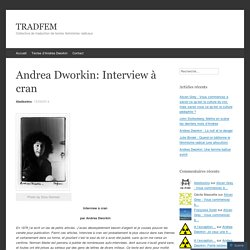 Andrea Dworkin: Interview à cran