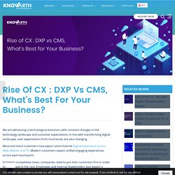 DXP vs CMS : What's Best for Your Business?