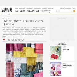 Dyeing Fabrics: Tips, Tricks, and How-Tos