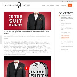 Is the Suit Dying? - The Role of Classic Menswear in Today's World