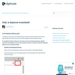 FAQ: Is Dyknow Installed? – Dyknow Support Center