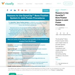 Reasons to Use DynaClip™ Bone Fixation System in Joint Fusion Procedures