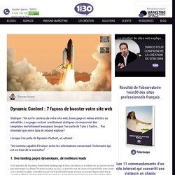 Dynamic Content : 7 façons de booster votre site web