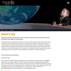What's On - Our Dynamic Earth