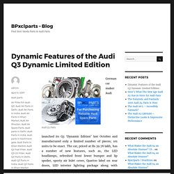 Dynamic Features of the Audi Q3 Dynamic Limited Edition