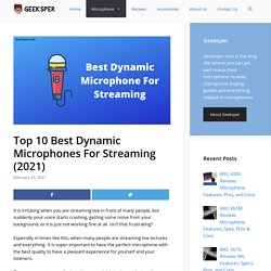 Top 10 Best Dynamic Microphone For Streaming (2021)