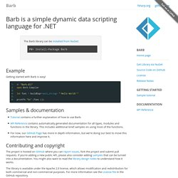 Barb is a simple dynamic data scripting language for .NET