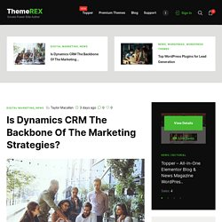 Why Dynamic CRM is considered the backbone of marketing strategies?