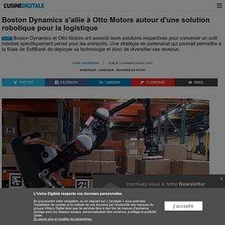 Boston Dynamics s'allie à Otto Motors autour d'une solution robotique pour la logistique