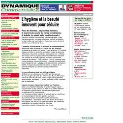 Dynamique Commerciale N°82 - Marché - L'hygiène et la beauté innovent pour séduire