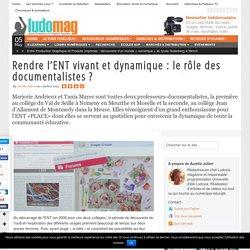 Rendre l'ENT vivant et dynamique : le rôle des documentalistes ? - Ludovia Magazine