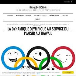 La dynamique olympique au service du plaisir au travail