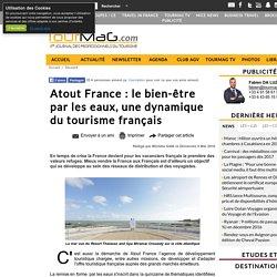 Atout France : le bien-être par les eaux, une dynamique du tourisme français
